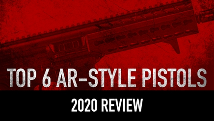 Top 6 AR-Style Pistols | 2020 Review