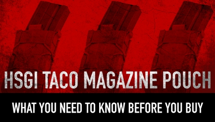 HSGI Taco Magazine Pouch| Everything You Need To Know Before You Buy