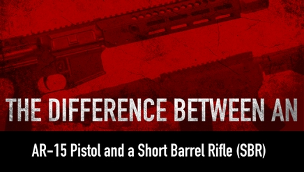 The Difference Between an AR-15 Pistol and a Short Barrel Rifle (SBR)